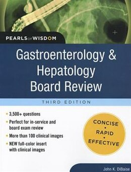 Book Gastroenterology and Hepatology Board Review: Pearls of Wisdom, Third Edition by John DiBaise