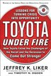 Toyota Under Fire: Lessons for Turning Crisis into Opportunity: Lessons for Turning Crisis into Opportunity by Jeffrey K. Liker