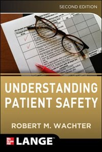 Book Understanding Patient Safety, Second Edition by Robert Wachter