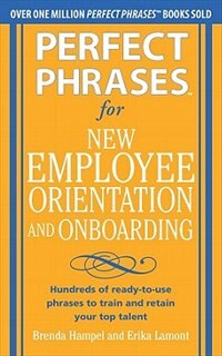 Book Perfect Phrases for New Employee Orientation and Onboarding: Hundreds of ready-to-use phrases to… by Brenda Hampel