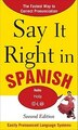 Say It Right in Spanish, 2nd Edition by EPLS