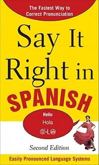 Book Say It Right in Spanish, 2nd Edition by EPLS