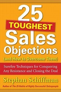 Book 25 Toughest Sales Objections-and How to Overcome Them by Stephan Schiffman