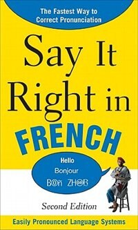 Book Say It Right in French, 2nd Edition by EPLS