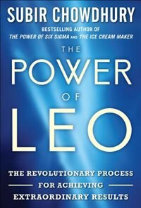 Book The Power of LEO: The Revolutionary Process for Achieving Extraordinary Results by Subir Chowdhury