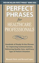 Book Perfect Phrases for Healthcare Professionals: Hundreds of Ready-to-Use Phrases by Masashi Rotte