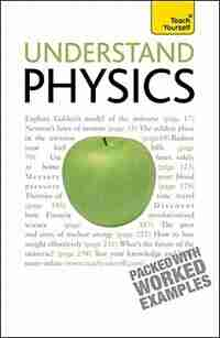 Understand Physics: A Teach Yourself Guide: A Teach Yourself Guide by Jim Breithaupt