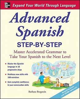 Book Advanced Spanish Step-by-Step: Master Accelerated Grammar to Take Your Spanish to the Next Level by Barbara Bregstein
