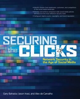 Book Securing the Clicks Network Security in the Age of Social Media by Gary Bahadur