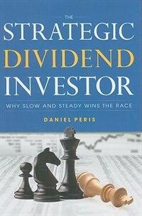 Book The Strategic Dividend Investor by Daniel Peris