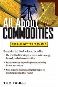 Book All About Commodities by Tom Taulli