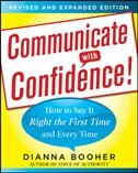 Book Communicate with Confidence, Revised and Expanded Edition:  How to Say it Right the First Time and… by Dianna Booher