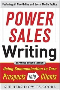 Book Power Sales Writing, Revised and Expanded Edition: Using Communication to Turn Prospects into… by Sue Hershkowitz-Coore