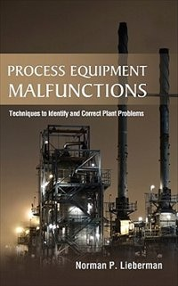 Book Process Equipment Malfunctions: Techniques to Identify and Correct Plant Problems by Norman Lieberman