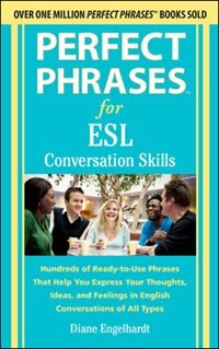 Book Perfect Phrases for ESL Conversation Skills: With 2,100 Phrases by Diane Engelhardt