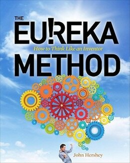 Book The Eureka Method: How to Think Like an Inventor by John Hershey