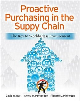 Book Proactive Purchasing in the Supply Chain: The Key to World-Class Procurement by David Burt