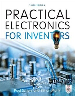 Book Practical Electronics for Inventors, Third Edition by Paul Scherz