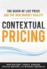 Book Contextual Pricing:  The Death of List Price and the New Market Reality by Robert Docters