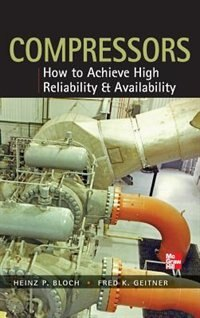 Book Compressors: How to Achieve High Reliability & Availability by Heinz P. Bloch