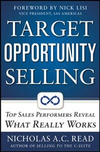 Book Target Opportunity Selling:  Top Sales Performers Reveal What Really Works by Nicholas A.C. Read