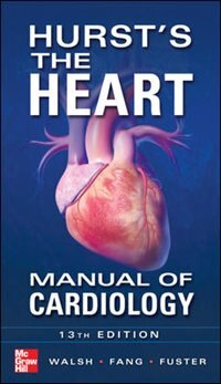 Book Hurst's the Heart Manual of Cardiology, Thirteenth Edition by Richard Walsh