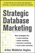Book Strategic Database Marketing 4e:  The Masterplan for Starting and Managing a Profitable, Customer… by Arthur Hughes