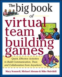 Big Book of Virtual Teambuilding Games: Quick, Effective Activities to Build Communication, Trust…