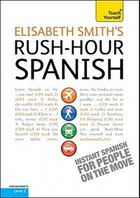 Rush-Hour Spanish with Four Audio CDs: A Teach Yourself Guide