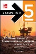 Book 5 Steps to a 5 500 Must-Know AP Microeconomics/Macroeconomics Questions by Brian Reddington