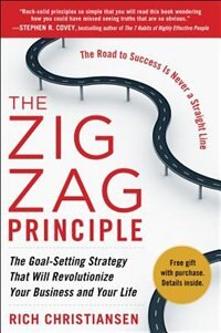 Book The Zigzag Principle:  The Goal Setting Strategy that will Revolutionize Your Business and Your Life by Rich Christiansen