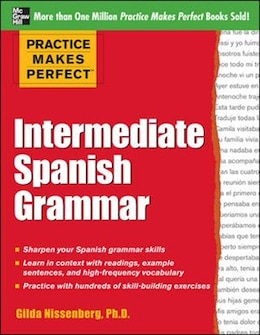 Book Practice Makes Perfect: Intermediate Spanish Grammar: With 160 Exercises by Gilda Nissenberg