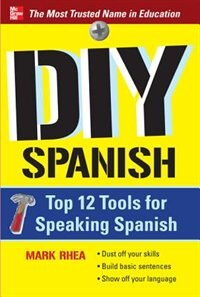 Book DIY Spanish: Top 12 Tools for Speaking Spanish by Mark Rhea