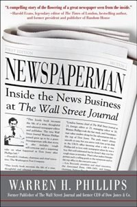 Book Newspaperman: Inside the News Business at The Wall Street Journal by Warren Phillips