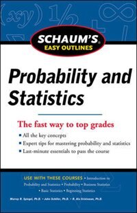 Book Schaum's Easy Outline of Probability and Statistics, Revised Edition by John Schiller
