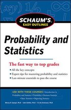 Schaum's Easy Outline of Probability and Statistics, Revised Edition