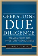 Book Operations Due Diligence:  An M&A Guide for Investors and Business by James F. Grebey