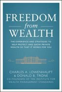 Book Freedom from Wealth: The Experience and Strategies to Help Protect and Grow Private Wealth by Charles Lowenhaupt