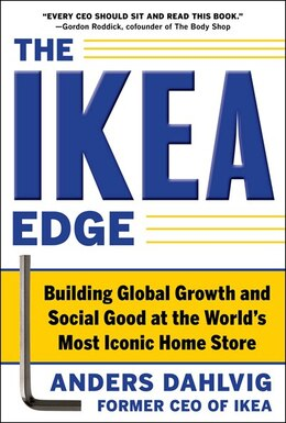 Book The IKEA Edge: Building Global Growth and Social Good at the World's Most Iconic Home Store by Anders Dahlvig