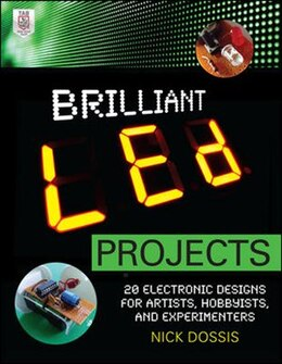 Book Brilliant LED Projects: 20 Electronic Designs for Artists, Hobbyists, and Experimenters by Nick Dossis