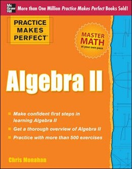 Book Practice Makes Perfect Algebra II by Christopher Monahan