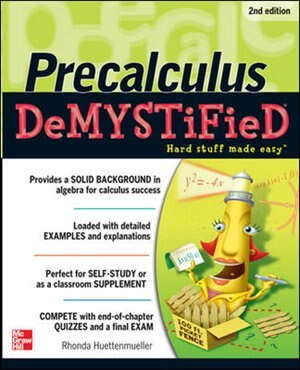 Pre-calculus Demystified, Second Edition by Rhonda Huettenmueller