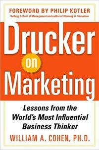Book Drucker on Marketing: Lessons from the World's Most Influential Business Thinker by William Cohen