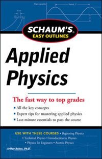 Book Schaum's Easy Outline of Applied Physics, Revised Edition by Arthur Beiser