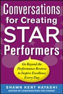Book Conversations for Creating Star Performers: Go Beyond the Performance Review to Inspire Excellence… by Shawn Kent Hayashi