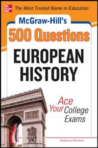 Book McGraw-Hill's 500 European History Questions: Ace Your College Exams by Stephanie Muntone
