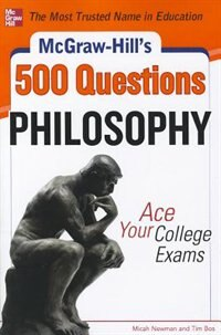 Book McGraw-Hill's 500 Philosophy Questions: Ace Your College Exams by Micah Newman