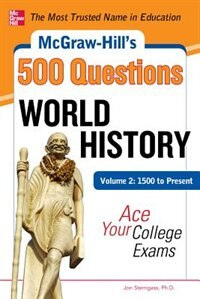 Book McGraw-Hill's 500 World History Questions, Volume 2: 1500 to Present: Ace Your College Exams: 3… by Jon Sterngass