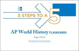 Book 5 Steps to a 5 AP World History Flashcards by Peggy J. Martin