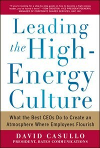 Book Leading the High Energy Culture: What the Best CEOs Do to Create an Atmosphere Where Employees… by David Casullo